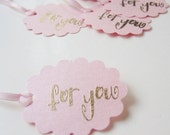 Handstamped and embossed FOR YOU Tags-set of 5-Satin Ribbon Included-Shimmery cardstock