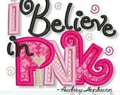 I BELIEVE in PINK Applique 4x4 5x7 6x10 7x11  Machine Embroidery Design   INSTANT Download