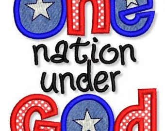 One NATION Under GOD Applique 4x4 5x7 6x10 Machine Embroidery Design Patriotic July 4th American  INSTANT Download