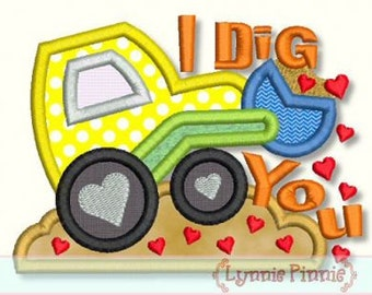 I DIG YOU Applique 4x4 5x7 6x10 Machine Embroidery Design  Valentines day boy digger excavator  INSTANT Download