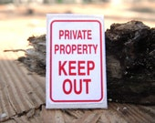 Miniature Sign --- Private Property Keep Out