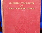 Joel Chandler Harris (Uncle Remus author) GABRIEL TOLLIVER 1902 - 2nd Print