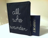 All Who Wander, Passport Cover, Hand Embroidered, Free Shipping