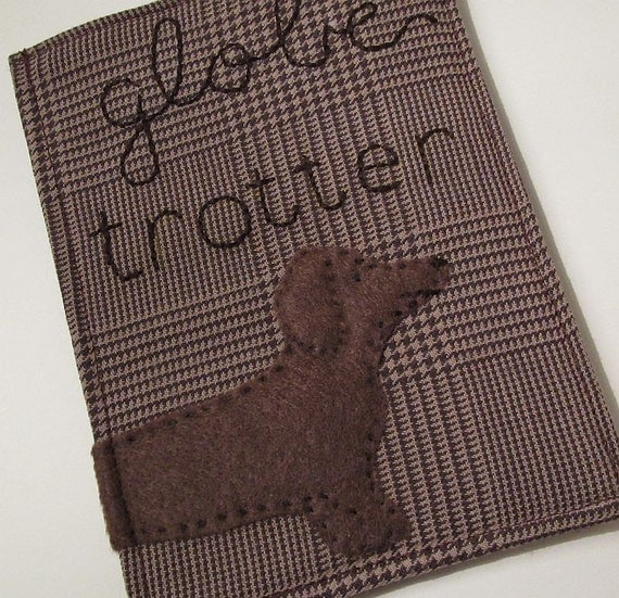 Globe Trotter Doxie Passport Cover hand embroidered and appliqued Free Shipping