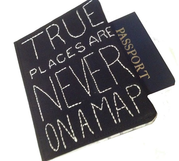 True Places are Never on a Map Passport Cover, Hand Embroidered, Free Shipping