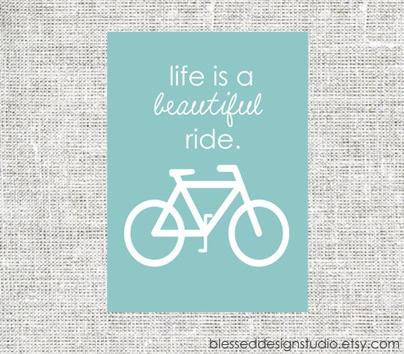 Life is a Beautiful Ride Bicycle Art Print