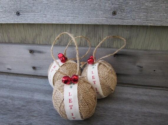 Rustic Christmas Burlap Ornaments - Jingle Bells - Let It Snow - Set of 3 Balls