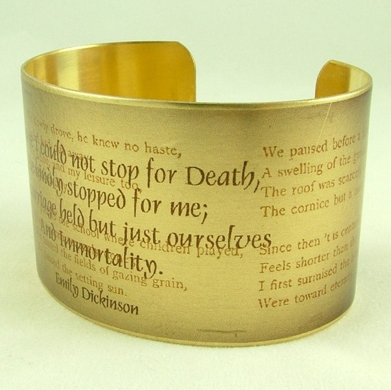 Emily Dickinson Literary Poetry Brass Cuff Bracelet - The carriage held but just ourselves and Immortality