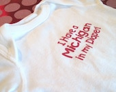 I have a Michigan in my Diaper- White and Red Ohio State Baby Onesie