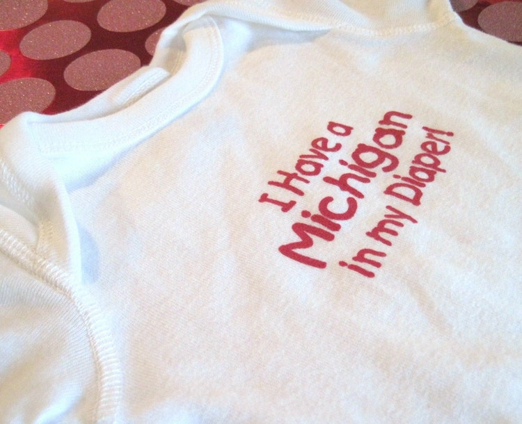 I Have A Michigan In My Diaper White And Red By Thebuckeyelady