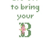 It's OK to Bring Your B Game Cross-Stitch Pattern