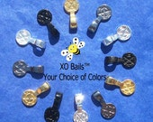 YOUR CHOICE OF COLORS. . . 20 Small Glue on Bails . . . XO Bails TM