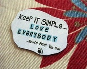 Keep It Simple .... advice from the dog ..... Magnet