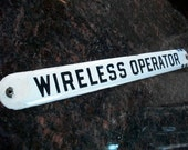 RESERVED FOR CALJAXCLEANOUT-Vintage  Metal Wireless Operator Sign From U S Navy 1940s