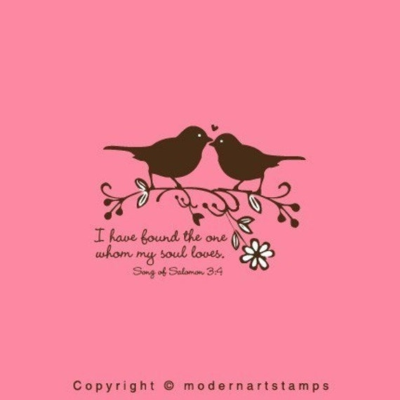 Love Birds Stamp   Birds in Love Stamp   Wedding Stamp   I have found the one whom my soul loves   Bible Verses about Love   A87