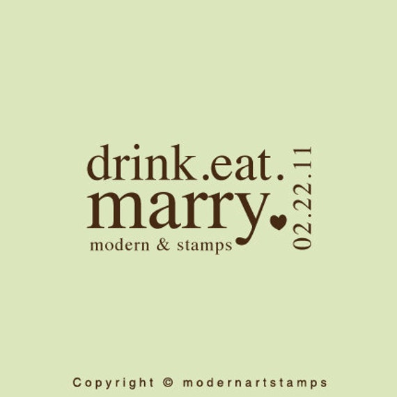 Wedding Stamp   Custom Wedding Stamp   Custom Rubber Stamp   Custom Stamp   Personalized Stamp   Drink Eat Marry Stamp   C401 LARGE