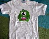 I'm not cute, I'm dangerous- size 4 one eye green monster