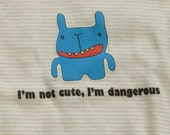 I'm not cute, I'm dangerous 3 to 6 months bodysuit