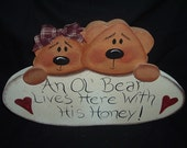 An Ol' Bear Lives Here With His Honey wall plaque