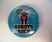 Robots Rock 1 inch pinback button / magnet