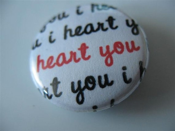 I heart You 1 inch pinback button \/ magnet