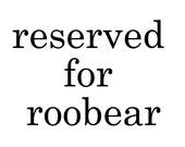 reserved for roobear