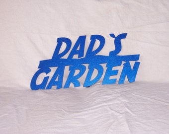 Dad's Garden Stake...great gift, customs available