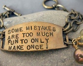 Some Mistakes are Too Much Fun to Only Make Once Handstamped Bracelet