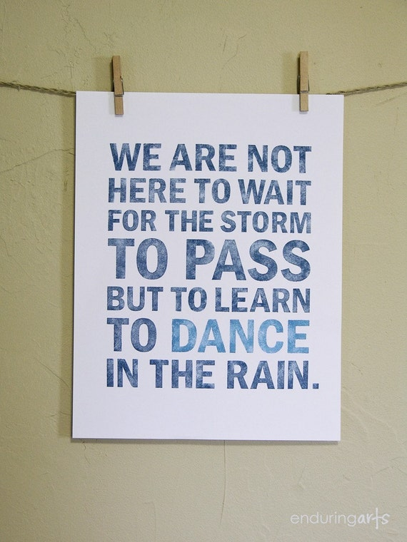 Dance in the Rain Inspirational Typography Art Print in Blues