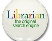 Librarian the original Google Bing search engine 1 1/4 inch pinback button