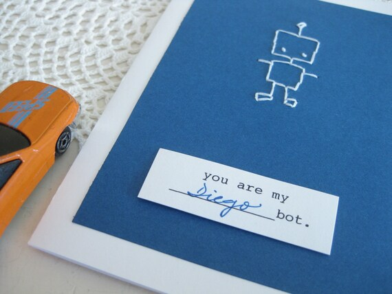 you are my (fill in the blank)bot. - hand embroidered robot greeting card