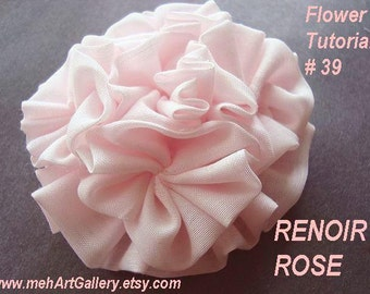 Bridal flower - fabric flower TUTORIAL, num. 38-A, Rose,   Learn to make a RENOIR Rose very easy, no sewing machine necessary