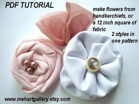 fabric flower tutorial  HANDKERCHIEF FLOWERS num 27 or use a 12 inch square of fabric, any fabric no sewing machine needed ok to sell them