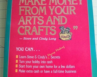 You Can Make Money from Your Arts and Crafts by Cindy Steve Long