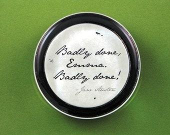 "Jane Austen Regency ""Emma"" Quotation Round Glass Paperweight - Badly Done Emma Home Decor"