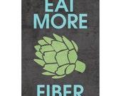 Eat More Fiber poster - 11 x 17