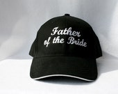 WEDDING Hat Father of the Bride Father of the Groom or Bride or Groom Baseball Wedding date Personalized Rehearsal Dinner Favor Embroidery