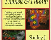 Vintage Quilting, patchwork, applique book, Between Thimble and Thumb by S. Botsford