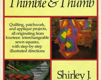 Quilting, patchwork, applique book, Between Thimble and Thumb by S. Botsford
