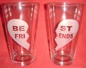 Etched Best Friend pint glasses Set of 2 pint glasses 1 for you and 1 for a friend