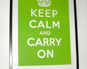 Keep Calm and Carry On (CALM CHARTREUSE) 16 x 23 Printed on Recycled Paper