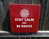 Stay Calm and Be Brave sign