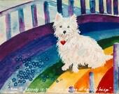 custom order for Nancy  Westy Dog Rainbow Bridge 5 x 7 free shipping in US