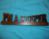 Wooden I'm a Keeper display