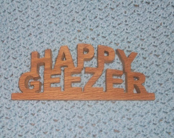 Happy Geezer wooden sign
