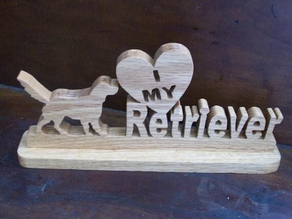 I love my Retriever wood sign
