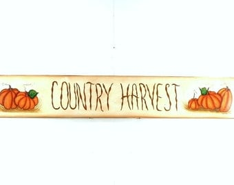 Country Harvest Sign Handainted on Wood 603