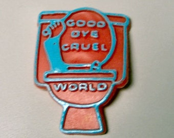 Awesome 1979 Rubber Sucker Sign GOODBYE CRUEL WORLD Down Toilet