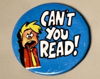 1960-70s Groovy Badge Pin-Back CAN'T YOU READ