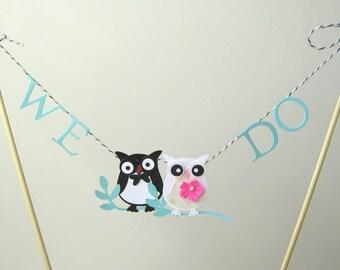 We Do Whimsical Owl Wedding Cake Topper, Cake Bunting